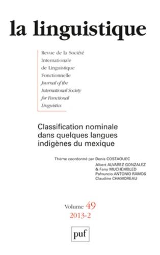 Denis Costaouec - La linguistique N° 49, fascicule 2,  : Classification nominale dans quelques langues indigènes du Mexique.