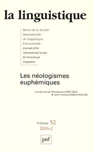 Montserrat Lopez Diaz et Jean-François Sablayrolles - La linguistique N° 52, fascicule 2,  : Les néologismes euphémiques.