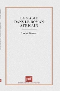 Xavier Garnier - La magie dans le roman africain.