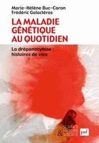 Marie-Hélène Buc-Caron et Frédéric Galactéros - La maladie génétique au quotidien - La drépanocytose : histoires de vies.