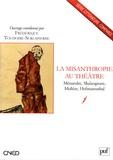 Frédérique Toudoire-Surlapierre - La misanthropie au théâtre - Ménandre, Shakespeare, Molière, Hofmannsthal.
