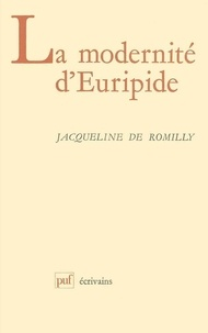 Jacqueline de Romilly - La Modernité d'Euripide.