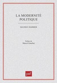 Maurice Barbier - La modernité politique.