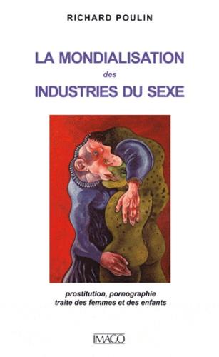 Richard Poulin - La mondialisation des industries du sexe.