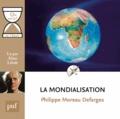 Philippe Moreau Defarges - La mondialisation. 1 CD audio