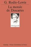 Geneviève Rodis-Lewis - La morale de Descartes.