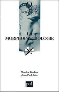 Martine Boulart et Jean-Paul Juès - La morphopsychologie.