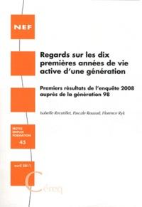 Isabelle Recotillet - La Nef N° 45, Avril 2011 : Regards sur les dix premières années de vie active d'une génération - Premiers résultats de l'enquête 2008 auprès de la génération 98.