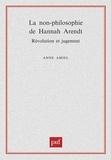 Anne Amiel - La non-philosophie de Hannah Arendt. - Révolution et jugement.