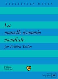 Frédéric Teulon - La nouvelle économie mondiale.