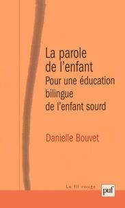 Danielle Bouvet et René Diatkine - La parole de l'enfant - Pour une éducation bilingue de l'enfant sourd.