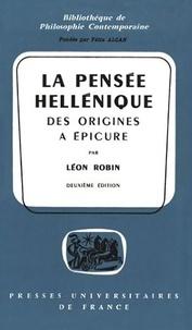 Léon Robin - La pensée hellénique - Des origines à Epicure.
