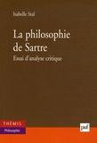Isabelle Stal - La philosophie de Sartre - Essai d'analyse critique.