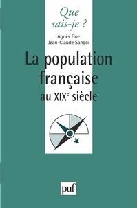 Jean-Claude Sangoï et Agnès Fine - La population française au 19ème siècle.