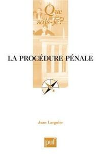 Jean Larguier - La procédure pénale.
