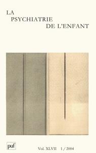 La psychiatrie de lenfant Volume 47 N° 1/2004.pdf