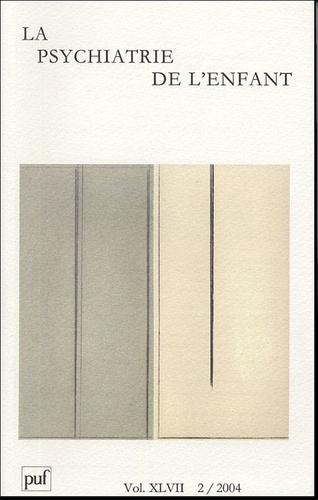 Gérard Bayle et Isabelle Funck-Brentano - La psychiatrie de l'enfant Volume 47 N° 2/2004 : .