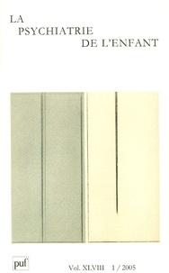 Emmanuelle Boë et Michel Botbol - La psychiatrie de l'enfant Volume 48 N° 1/2005 : .