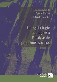 Pascal Pansu et Claude Louche - La psychologie appliquée à l'analyse de problèmes sociaux.
