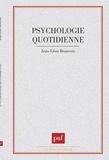 Jean-Léon Beauvois - La psychologie quotidienne.