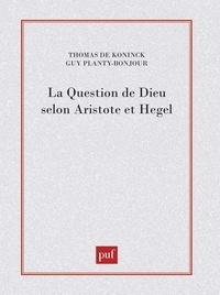 Guy Planty-Bonjour et  Collectif - La question de Dieu selon Aristote et Hegel.