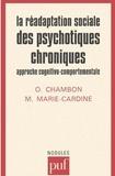 Olivier Chambon et Michel Marie-Cardine - La réadaptation sociale des psychotique chroniques - Approche cognitivo-comportementale.