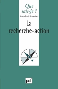 Jean-Paul Resweber - La recherche-action.