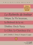 Christophe Cervellon et Catherine Durvye - La recherche du bonheur - Sénèque, La Vie heureuse ; Tchekhov, Oncle Vania ; Le Clézio, Le Chercheur d'or.