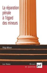 Philip Milburn - La réparation pénale à l'égard des mineurs.