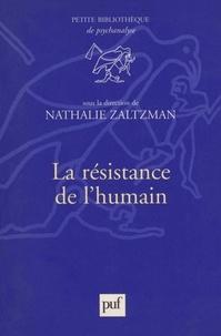Nathalie Zaltzman - La résistance de l'humain.