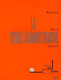 Pierre Agron et Jean-François Auby - La Revue administrative N° 364, juillet 2008 : .
