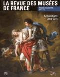 Marie-Christine Labourdette - La revue des musées de France. Revue du Louvre N° 2/2015 : Acquisitions 2013-2014.