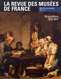 Sylvie Hubac - La revue des musées de France. Revue du Louvre N° 2/2018 : Acquisitions 2015-2017.