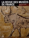 Sylvie Hubac - La revue des musées de France. Revue du Louvre N° 4/2016 : La tombe de Séthi Ier au musée du Louvre.