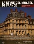 Marie-Christine Labourdette - La revue des musées de France. Revue du Louvre N° 5/2014 : Fontainebleau, du château royal au musée.