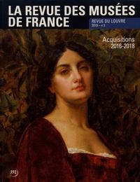 Anne-Solène Rolland - La revue des musées de France. Revue du Louvre N° 2/2019 : Acquisitions 2016-2018.
