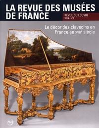 Chris Dercon - La revue des musées de France. Revue du Louvre N° 3/2019 : Le décor des clavecins en France au XVIIe siècle.