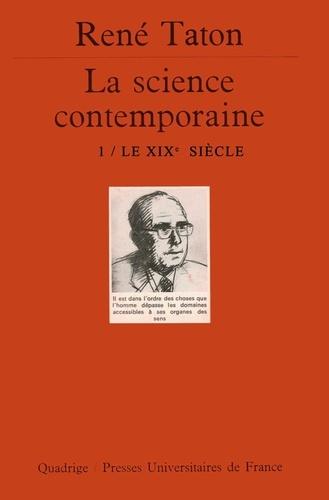 René Taton - La science contemporaine - Tome 1, le XIXème siècle.