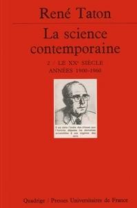 René Taton - LA SCIENCE CONTEMPORAINE. - Tome 2, le XXème siècle, années 1900-1960.