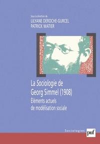 Patrick Watier et Lilyane Deroche-Gurcel - La Sociologie de Georg Simmel (1908) - Eléments actuels de modélisation sociale.