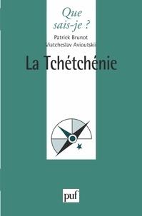 Patrick Brunot et Viatcheslav Avioutskii - La Tchétchénie.