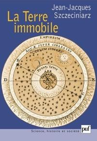 Jean-Jacques Szczeciniarz - La Terre immobile - Aristote, Ptolémée, Husserl.