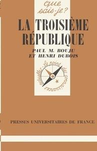 Henri Dubois et Paul-M Bouju - La troisième République (1870-1940).