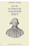 P Henri - La Vie et l'oeuvre de Valentin Haüy.