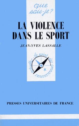 Jean-Yves Lassalle - La violence dans le sport.