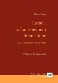 Alain Costes - Lacan : le fourvoiement linguistique - La métaphore introuvable.