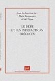 Alain Braconnier et Joël Sipos - Le bébé et les interactions précoces.
