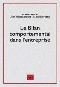 Fabienne Pezeu et Jean-Pierre Gruère - Le Bilan comportemental dans l'entreprise.