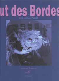 Jean-Luc Parant - Le Bout des Bordes N° 15, 29 octobre 20 : .