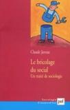 Claude Javeau - Le bricolage du social - Un traité de sociologie.